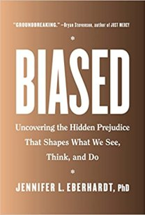 Cover of Biased: Uncovering the Hidden Prejudice That Shapes What We See, Think, and Do