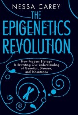 Cover of The Epigenetics Revolution by Ness Carey