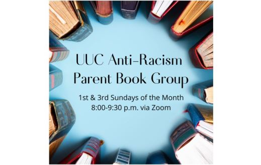 UUC Anti-Racism Parent Book Group - 1st & 3rd Sunday of the Month - 8-9:30 p.m. via Zoom