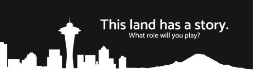 """Silhouette of Seattle skyline and words: """"This land has a story. What role will you play?"""""""
