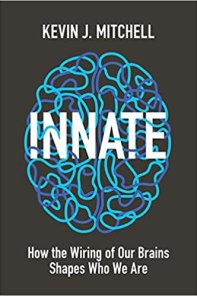 Cover of Innate: How the Wiring of Our Brains Shapes Who We Are by Kevin J. Mitchell