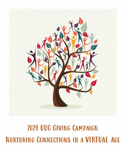 """Graphic of a tree with people and leaves of all different colors dancing in the branches; and the words """"2021 UUC GIVING CAMPAIGN - NURTURNING CONNECTIONS IN A VIRTUAL AGE"""""""