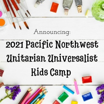 Photo of art supplies; Announcing: 2021 Pacific Northwest Unitarian Universalist Kids Camp