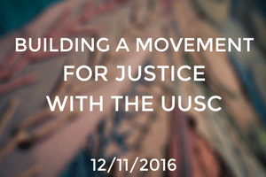 Building a Movement for Justice with the UUSC
