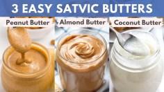 सात्विक मक्खन बनाना सीखे (मूंगफली, बादाम और नारियल का मक्खन) – सिर्फ 15 मिनट में!