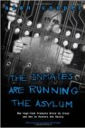 the inmates are running the azylum