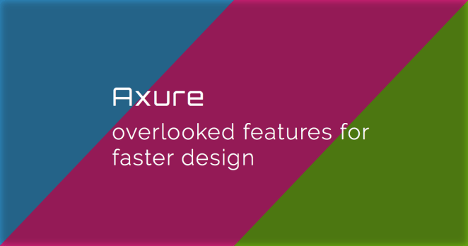 UX-Beginner-Axure-Article-Overlooked-Features-Header-Image