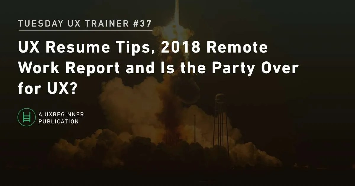 tut  37  ux resume tips  2018 remote work report and is