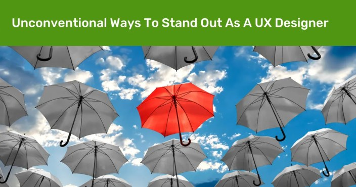 Unconventional Ways To Stand Out As A UX Designer