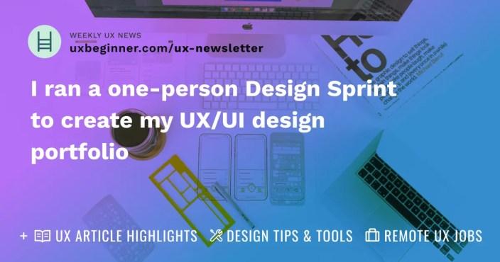 I ran a one-person Design Sprint to create my UX/UI design portfolio