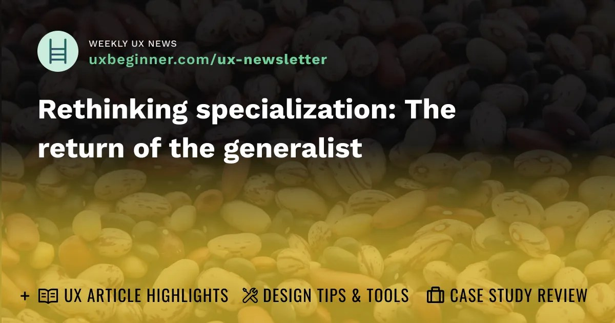 Rethinking specialization: The return of the generalist