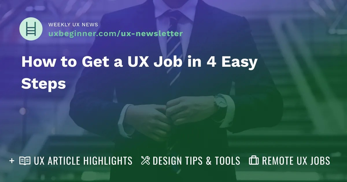 How to get a UX job in 4 easy steps, newsletter cover.
