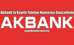 Akbank'ta Kayıtlı Telefon Numarası Güncelleme