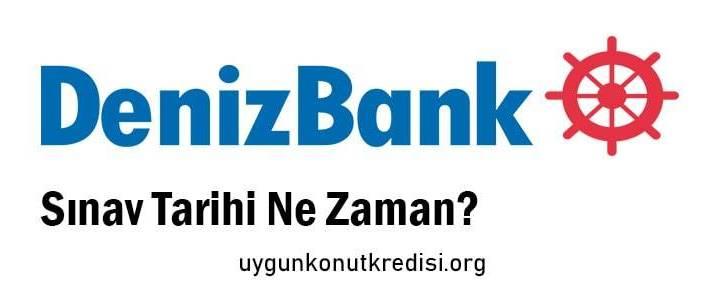 DenizBank Sınav Tarihi Ne Zaman? 2019