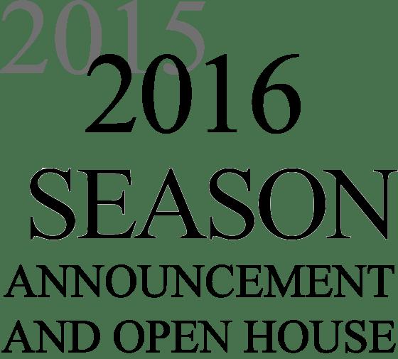 2015-2016 Season Announcement & Open House