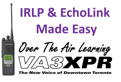 IRLP EchoLink VA3XPR Amateur Radio Ham Education Over the Air Learning Toronto