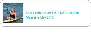 Kayak cadence article in NZ Multisport Magazine May 2013