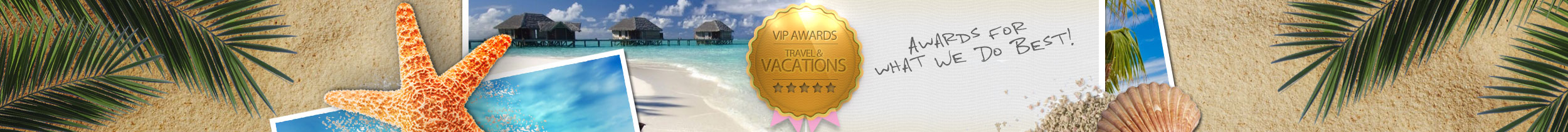 VIP Vacations Presented with Sandals/Beaches Awards