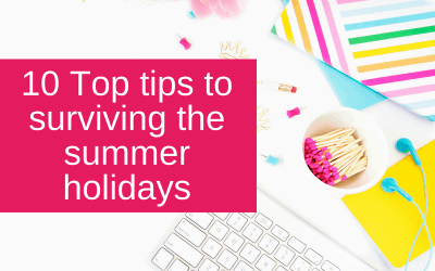10 Top tips to surviving the summer holidays