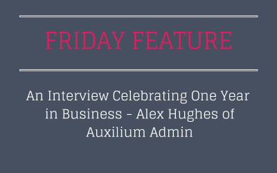 Celebrating One Year in Business – Alex Hughes of Auxilium Admin