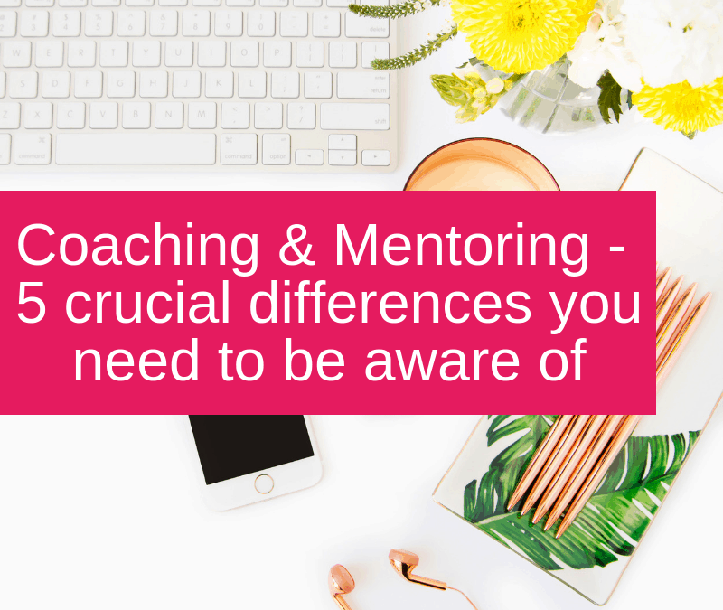 Coaching & Mentoring – 5 crucial differences