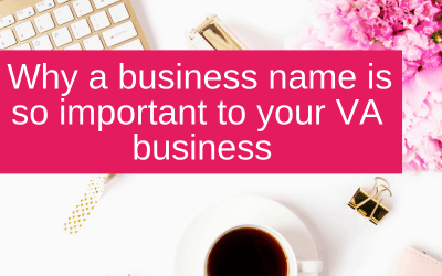 Why a business name is so important to your VA business
