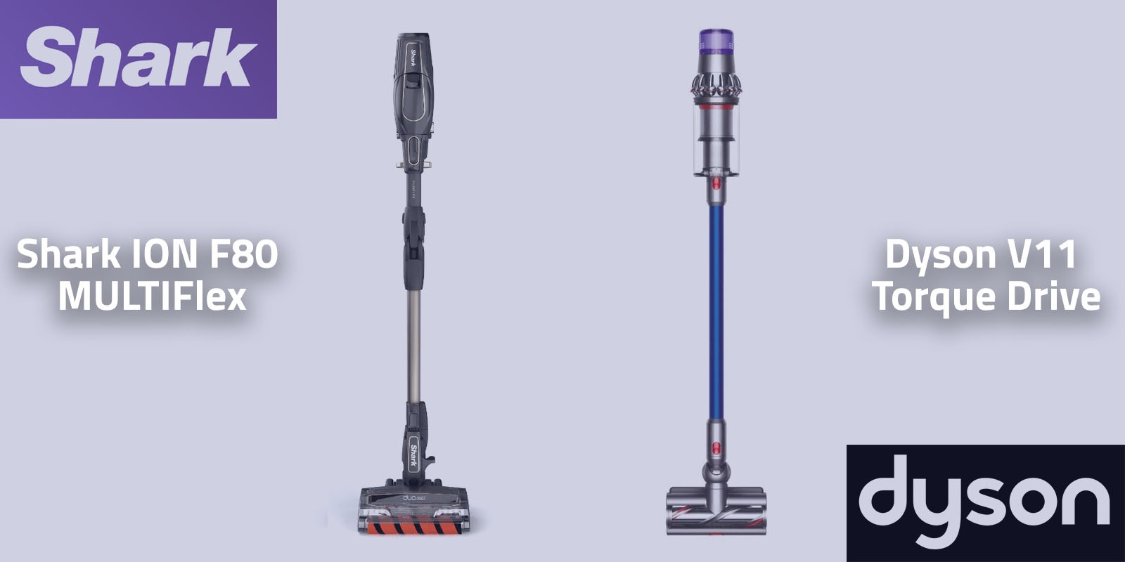 Shark ION F80 MultiFLEX vs Dyson V11 Torque Drive