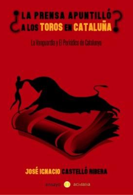 ¿La prensa apuntilló los toros en Cataluña_