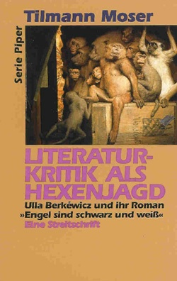 Tilmann Moser: Literaturkritik als Hexenjagd (1994).