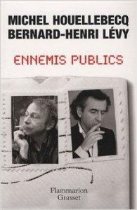 Bernard-Henri Lévy og Michel Houllebecq: Ennemis Publics (Flammarion og Grasset, 2008)