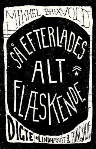Mikkel Brixvolds Så efterlades alt flæsende.