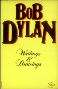 Bob Dylans Writings & Drawings, 1971.