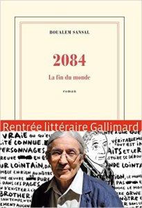 Boualem Sansals 2084. La fin du monde (Gallimard 2015)