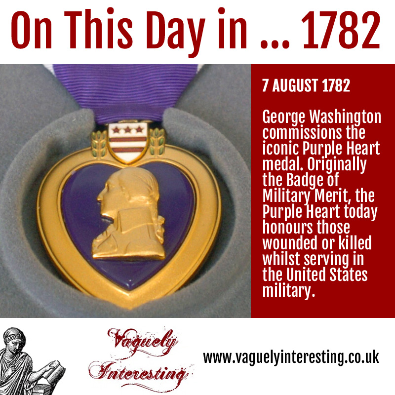 07 08 1782 On this day Creation of the Purple Heart