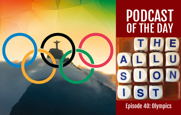 09 08 16 The Allusionist - Episode 40 - Olympics