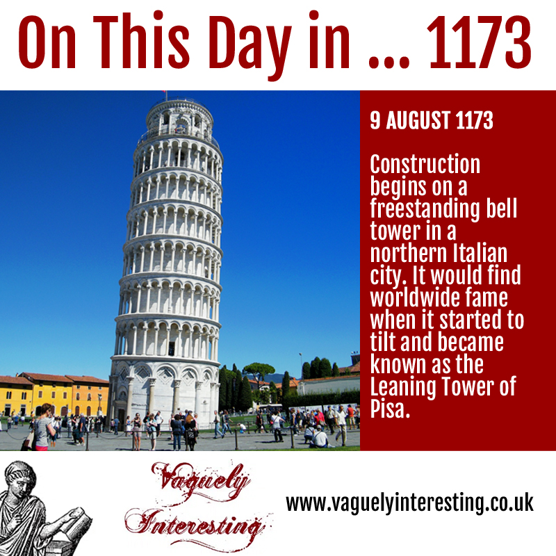 09 08 1782 On this day Foundations laid for the Leaning Tower of Pisa