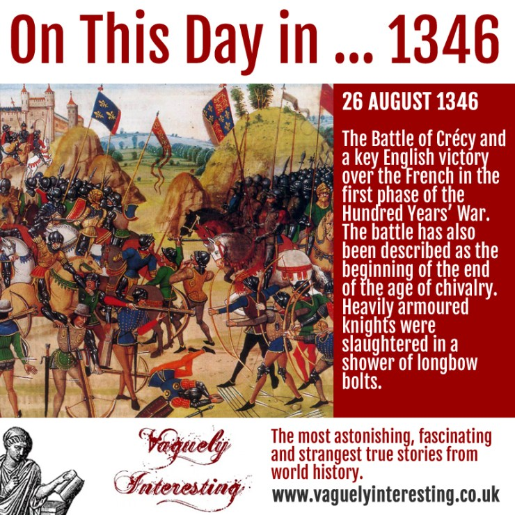 26 08 1346 On this day Battle of Crécy