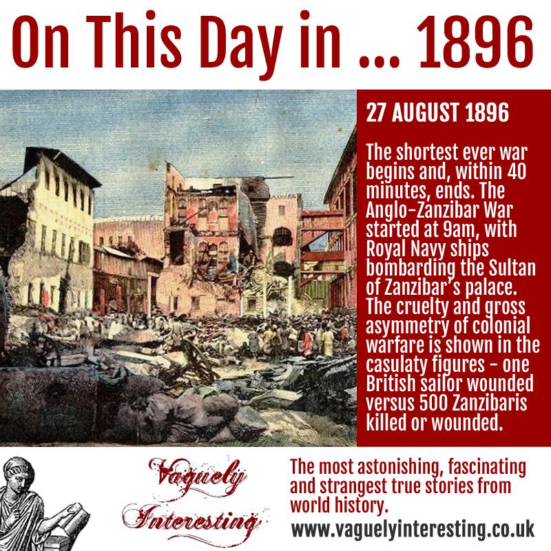 27 08 1896 On this day Anglo-Zanzibar War