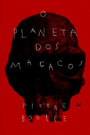 'O Planeta Dos Macacos', de Pierre Boulle / Divulgação