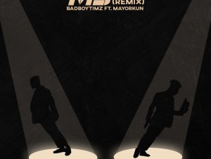Bad Boy Timz – MJ (Remix) ft. Mayorkun