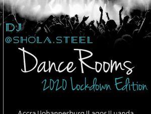 DJ Shola Steel – Danceroom (2020 Lockdown Edition)