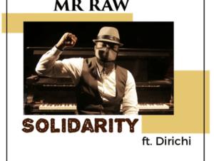 Mr Raw ft. Dirichi – Solidarity Lyrics