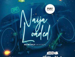 Naijaloaded Ft. DJ MoreMusic – NL Monthly Mixtape