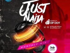 [Music] DJ OP Dot - JustNaija Monthly Mix (July Edition)