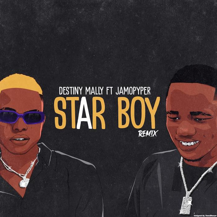 Destiny Mally Ft. Jamo Pyper – Star Boy (Remix)