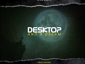 Biva Beats ft. Young Nonoz, Wrecx & Young Shoot – Desktop & A Dream