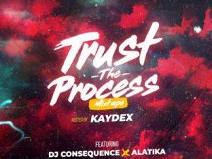 DJ Consequence – Trust The Process (Mixtape)