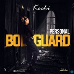 Kechi - Personal Bodyguard