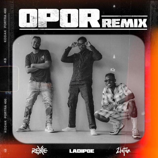 Rexxie Ft. Zlatan & LadiPoe – Opor (Remix)