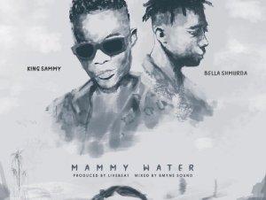 King Sammy Ft. Bella Shmurda – Mammy Water